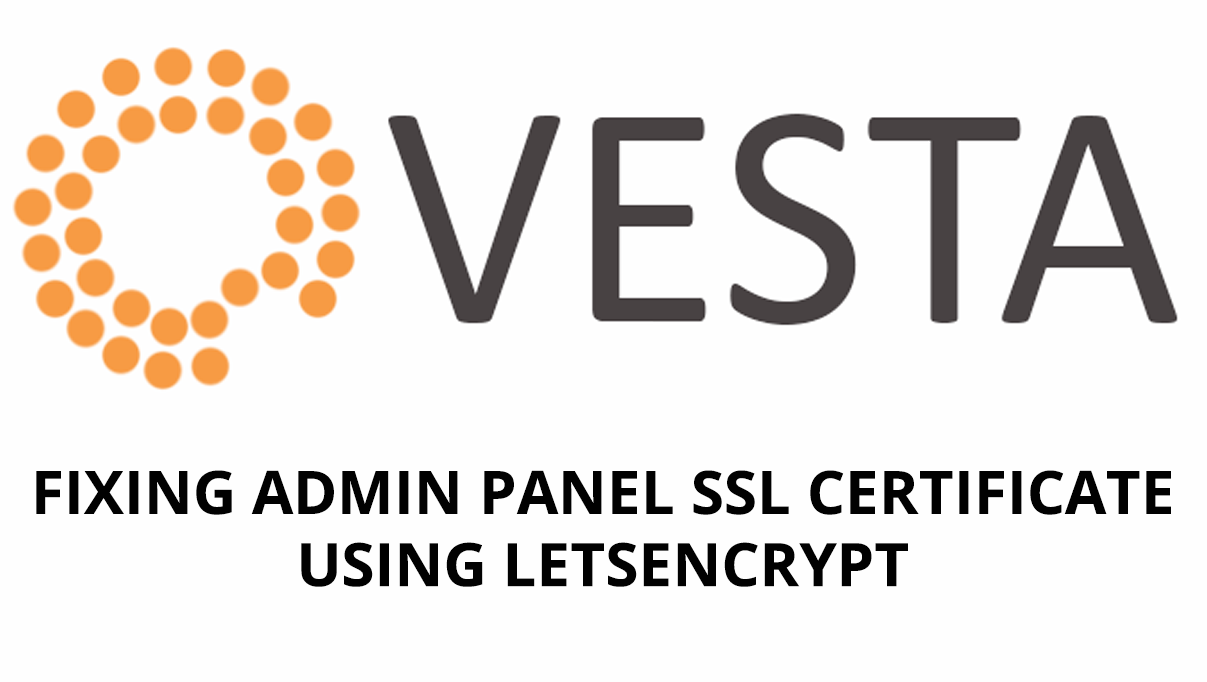 Thumbnail: VestaCP: How to fix LetsEncrypt SSL certificate (Admin Panel)